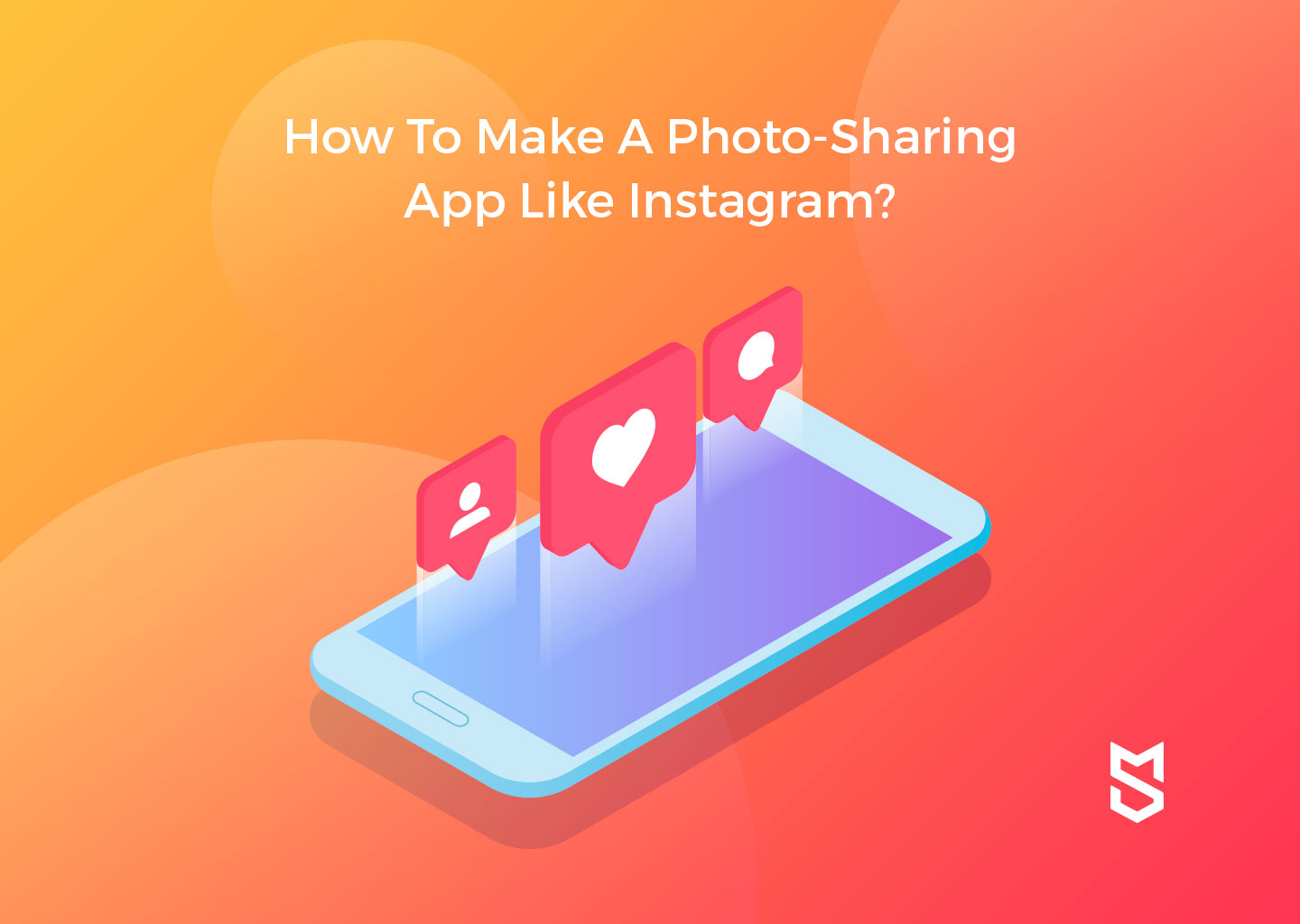 How To Make A Photo-Sharing App Like Instagram?