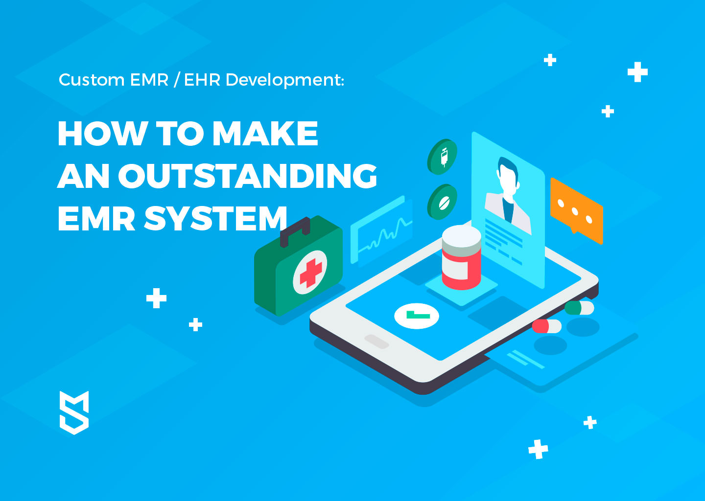 Custom EMR/EHR Development: How to Make an Outstanding EMR System