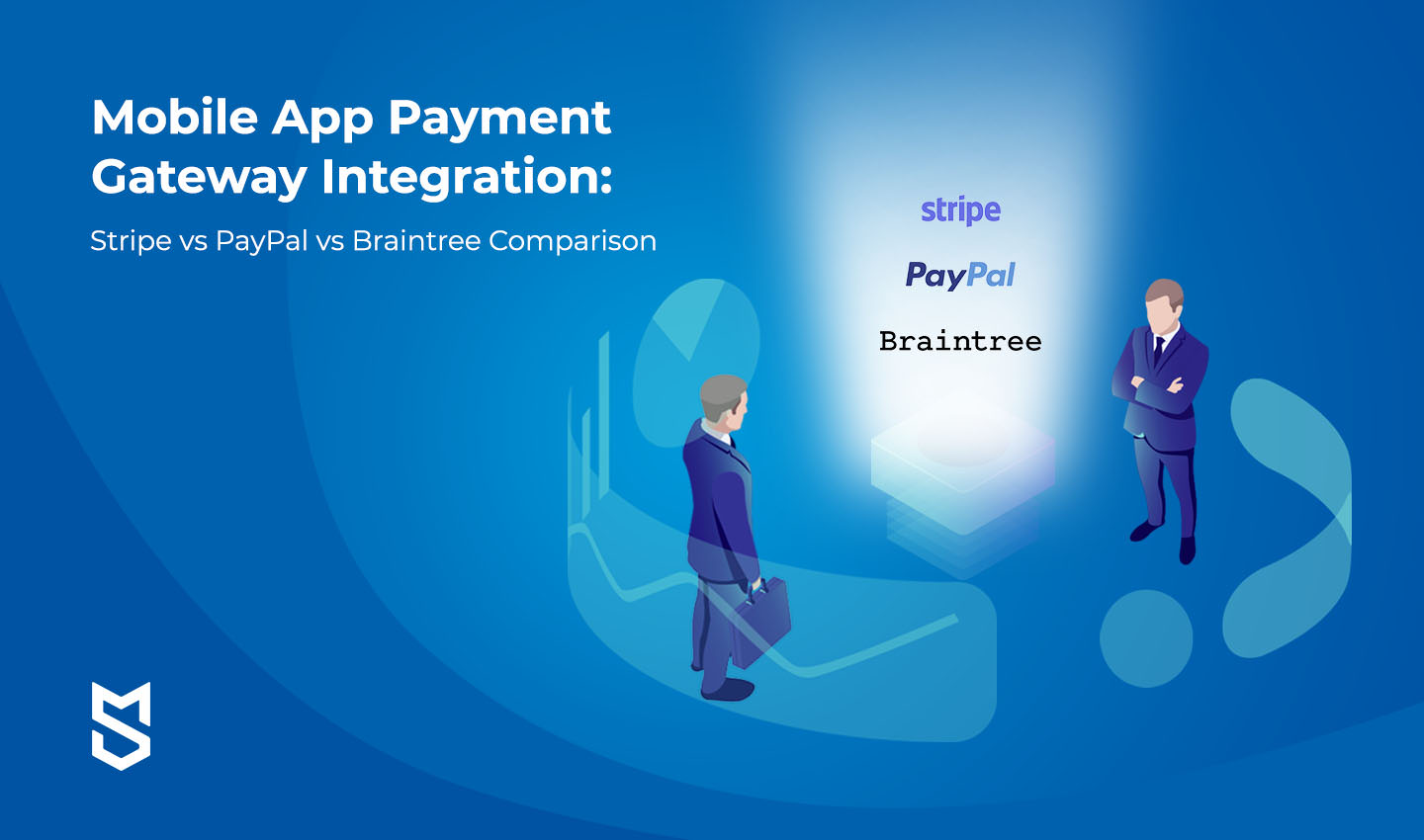 Mobile App Payment Gateway Integration: Stripe vs PayPal vs Braintree