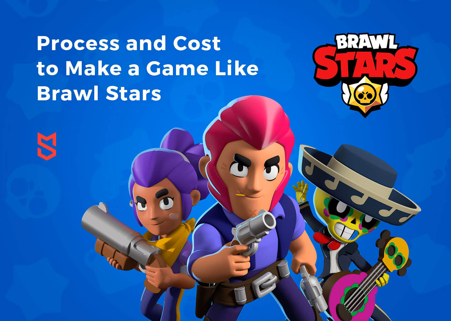 Process and Cost to Make a Game Like Brawl Stars