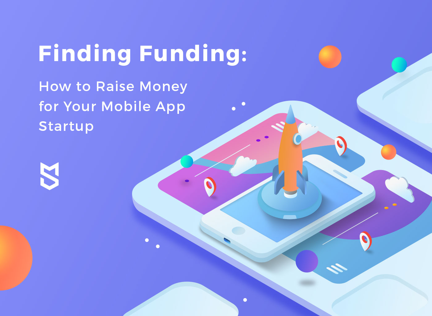 App Funding: How to Raise Money for Your Mobile App Startup