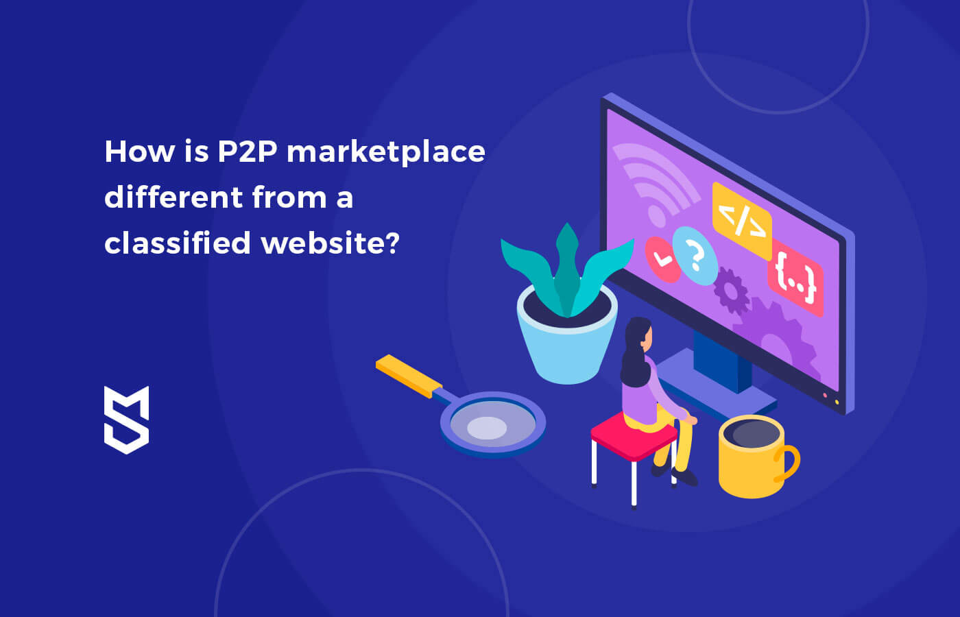 How is a P2P marketplace different from a classified website