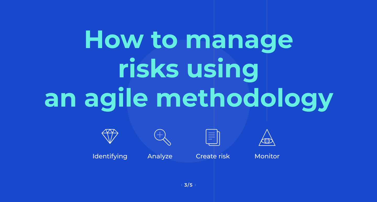 Manage risks using an agile methodology