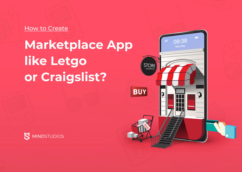 How to Create a Marketplace App like Letgo or Craigslist?