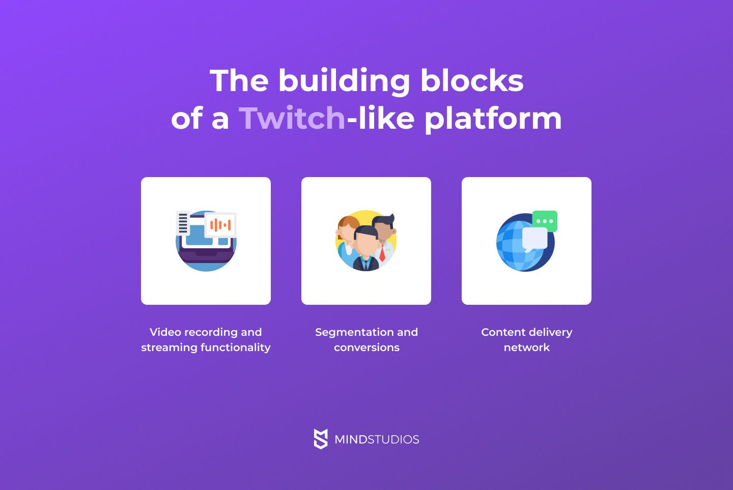 The building blocks of a Twitch-like platform