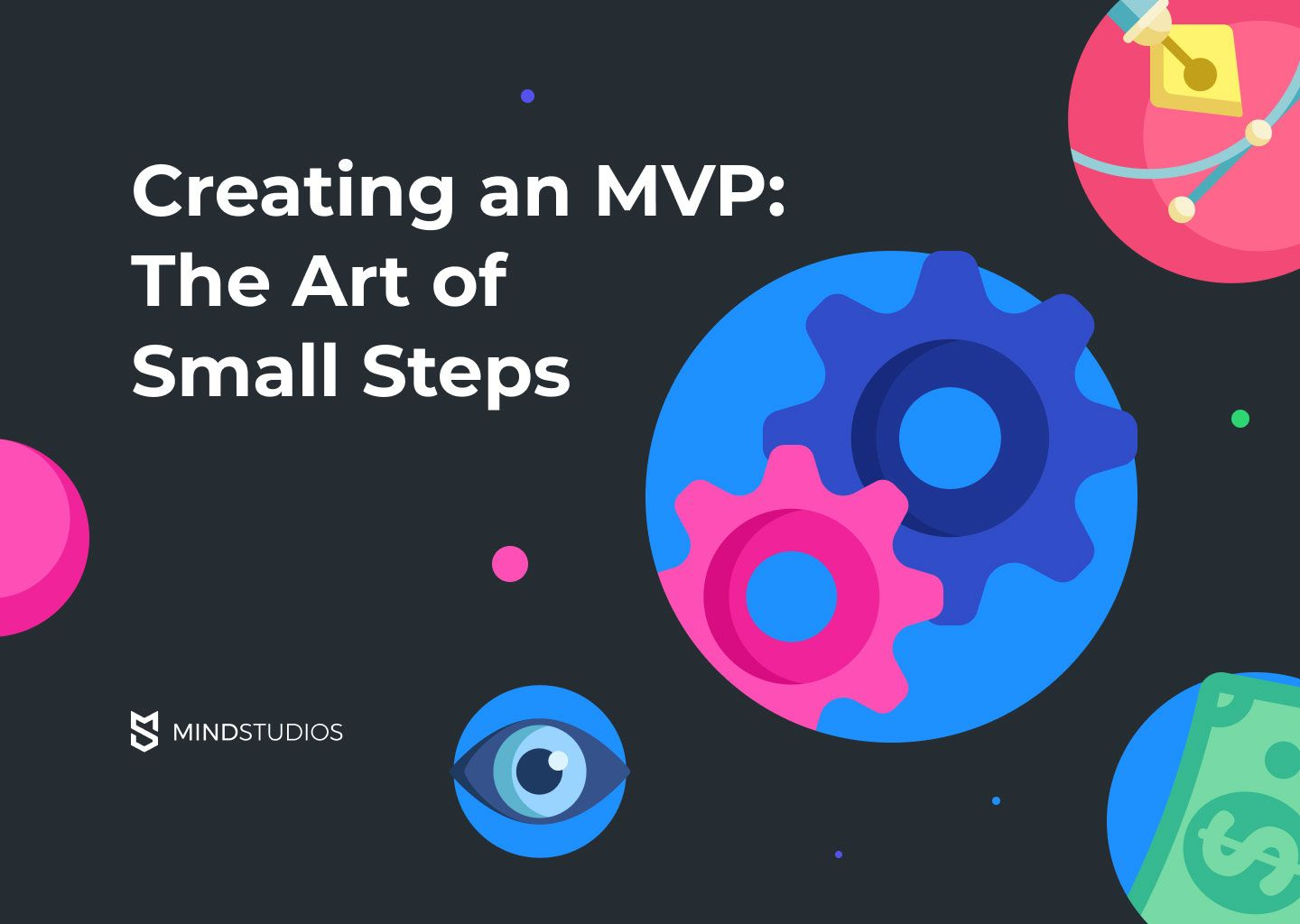 Creating an MVP: The Art of Small Steps