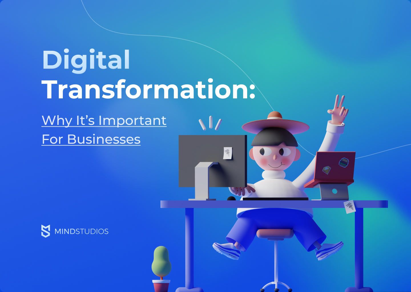 Digital Transformation: Why It's Important For Businesses