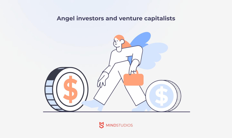 Angel investors and venture capitalists