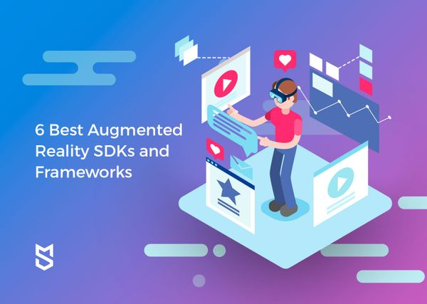 6 Best Augmented Reality SDKs and Frameworks