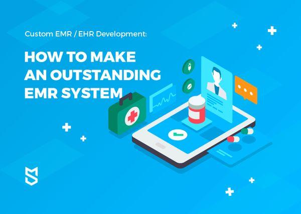 Custom EMR/EHR Development: How to Make an Outstanding EMR System