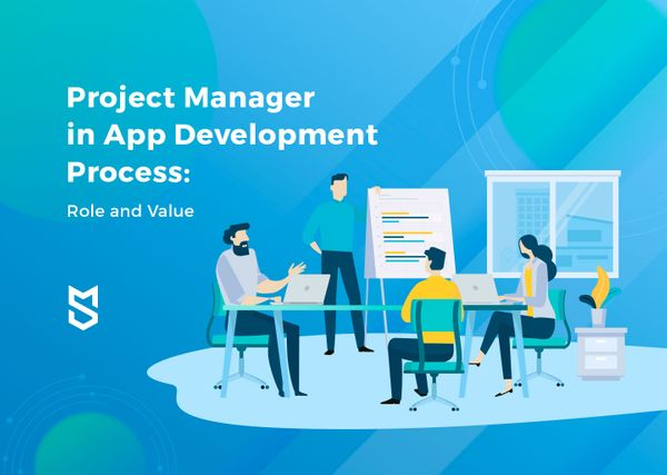 The Role and Value of Project Managers in the App Development Process