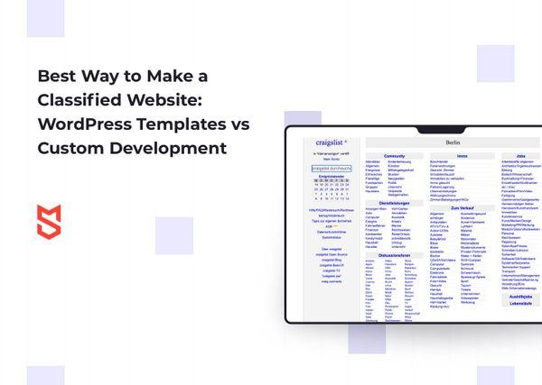 Best Way to Make a Classified Website: WordPress Templates vs Custom Development