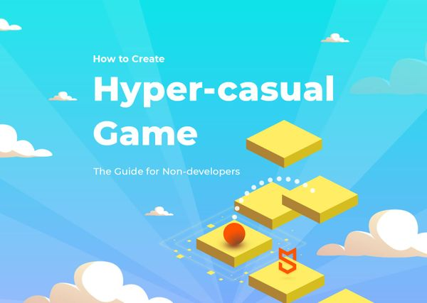 How to Create a Hyper Casual Game: Design, Monetization, Cost