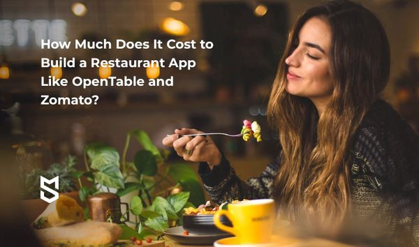 How Much Does It Cost to Build a Restaurant App Like OpenTable or Zomato?