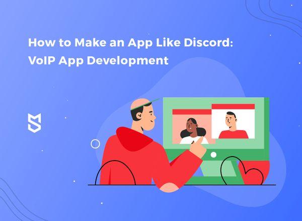 How to Make an App Like Discord: VoIP App Development