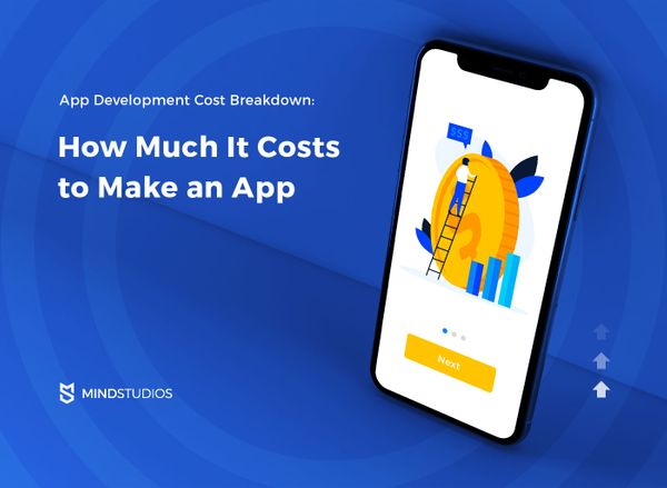 App Development Cost Breakdown: How Much It Costs to Make an App