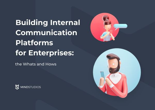 Building Internal Communication Platforms for Enterprises: the Whats and Hows