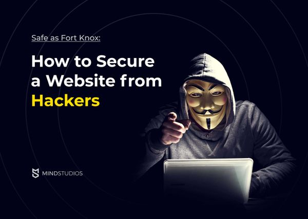 Safe as Fort Knox: How to Secure a Website from Hackers
