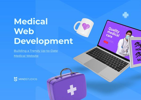 Medical Web Development: Building a Trendy Up-to-Date Medical Website