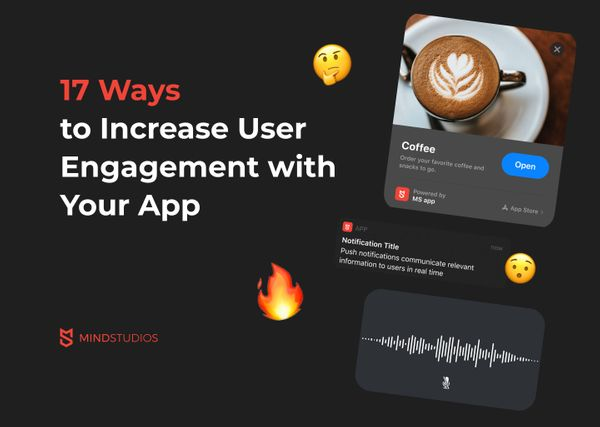 17 Ways to Increase User Engagement For Your App