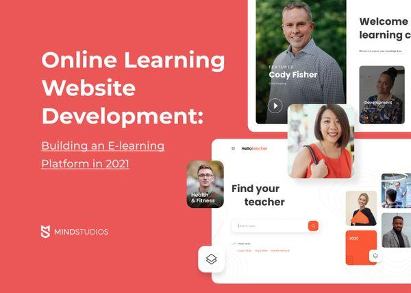 Online Learning Website Development: Building an E-learning Platform in 2021